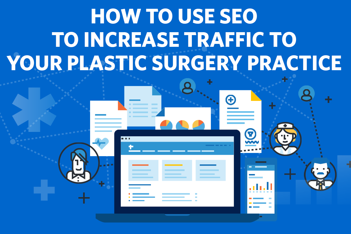 How to Use SEO to Increase Traffic to your Plastic Surgery Practice