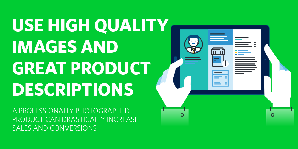 Use High Quality Images and Product Descriptions