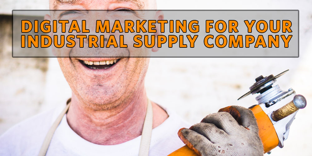 Digital Marketing and SEO for your Industrial Supply Company