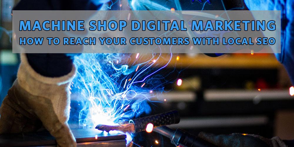 Machine Shop Digital Marketing and SEO