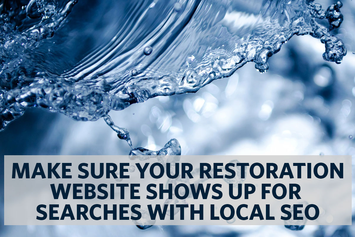 Make Sure your Restoration Company Shows up for Local SEO Searches