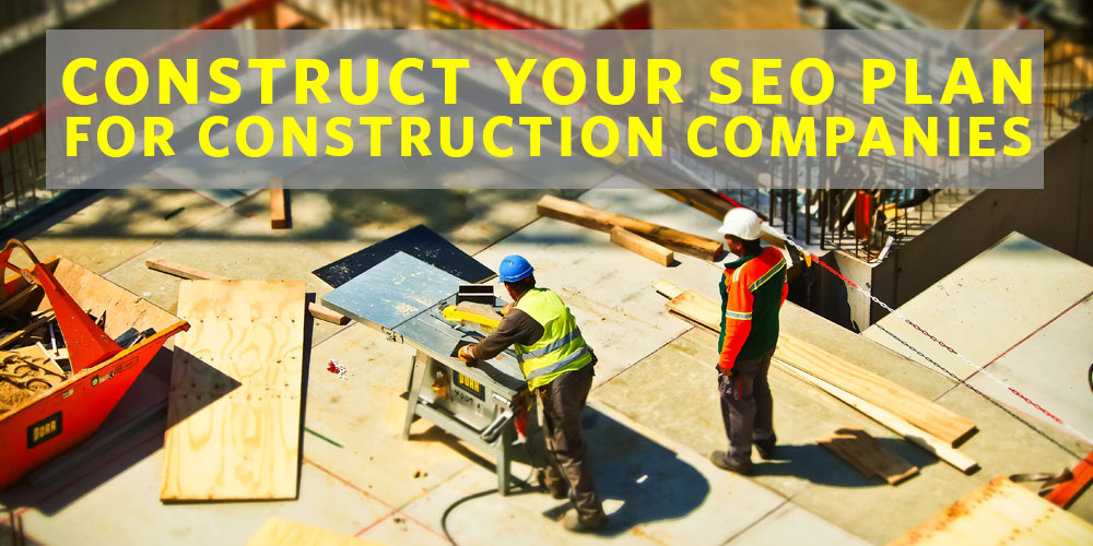 Search Engine Optimization for Construction Companies
