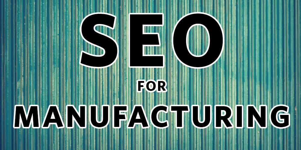SEO for Manufacturing