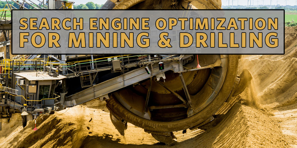 Search Engine Optimization for Mining and Drilling