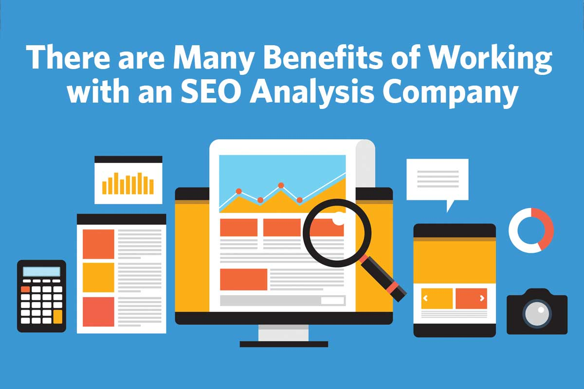 There are Many Benefits of Working with an SEO Analysis Company