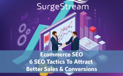 Ecommerce SEO: 6 SEO Tactics To Attract Better Sales and Conversions