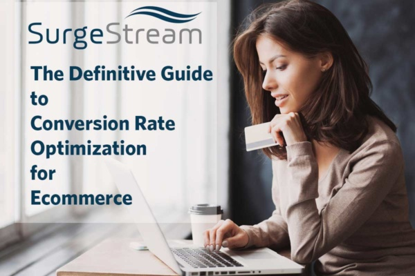 The Definitive Guide to Conversion Rate Optimization for Ecommerce